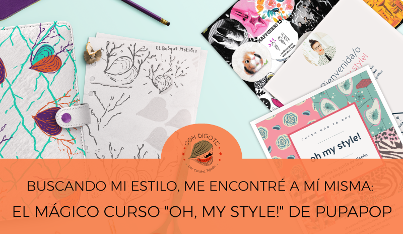 buscando mi estilo el magico curso de pupapop oh my style blog con bigote copywriting storytelling