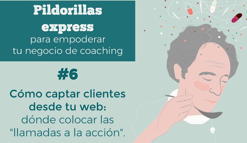 """Cómo captar clientes desde tu web: dónde colocar las """"llamadas a la acción""""."""