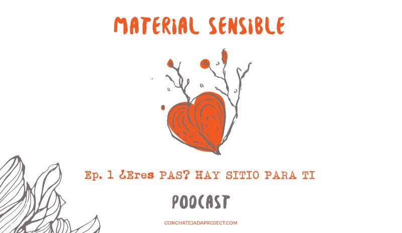 podcast-para-emprendedores-altamente-sensibles-MATERIAL-SENSIBLE-concha-tejada